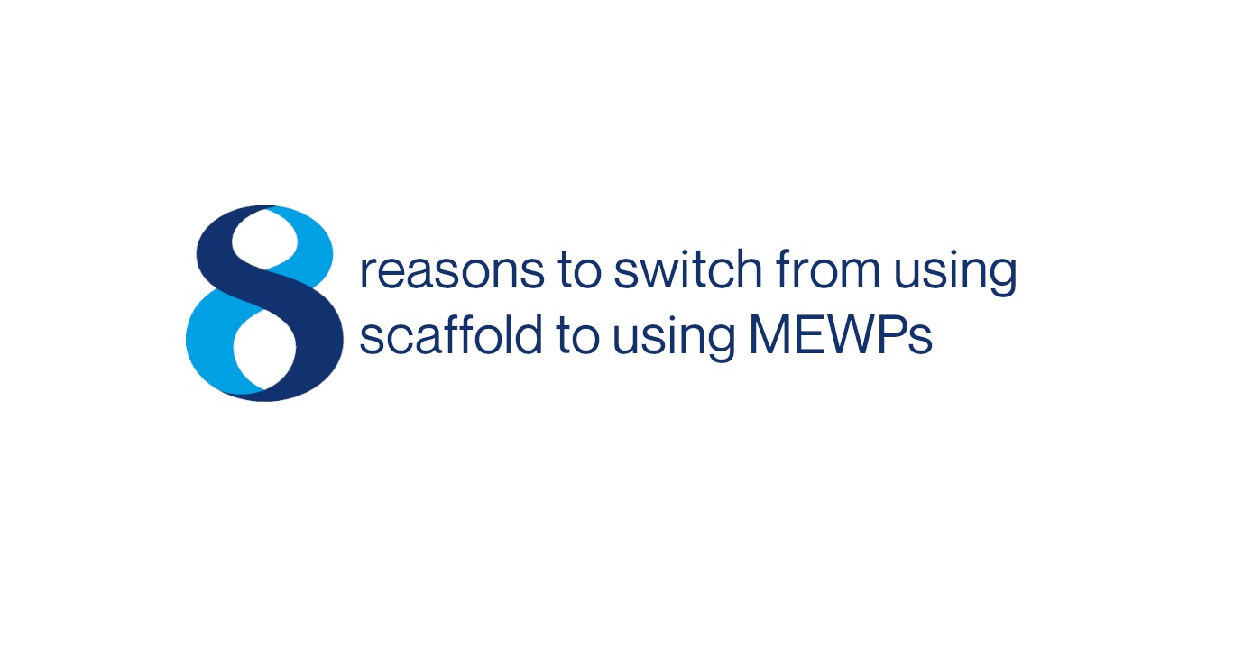 8 reasons to switch from scaffold to MEWPs